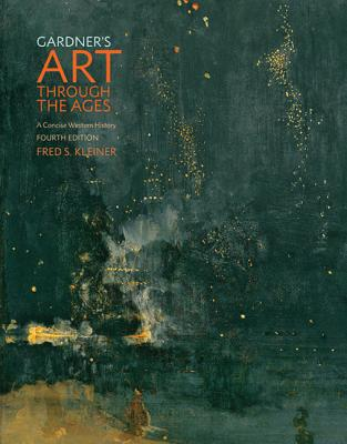 Gardner's Art Through the Ages: A Concise Western History - Kleiner, Fred