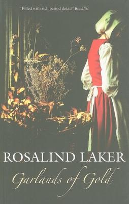 Garlands of Gold - Laker, Rosalind