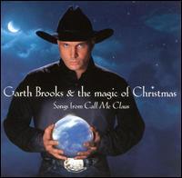 Garth Brooks & the Magic of Christmas - Garth Brooks
