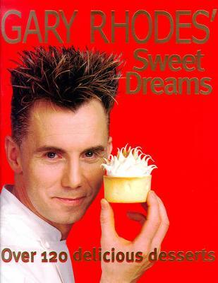 Gary Rhodes' Sweet Dreams - Rhodes, Gary