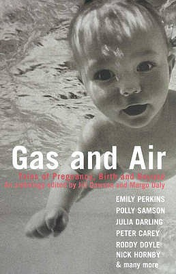 Gas and Air: Tales of Pregnancy and Birth - Dawson, Jill, and Daly, Margo