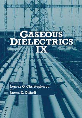 Gaseous Dielectrics IX - Christophorou, Loucas G (Editor)