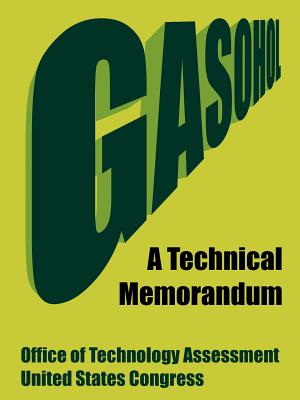 Gasohol: A Technical Memorandum - Office of Technology Assessment, and United States Congress