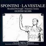 Gasparo Sontini: La Vestale