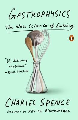 Gastrophysics: The New Science of Eating - Spence, Charles