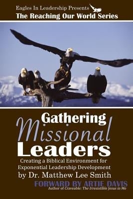 Gathering Missional Leaders - Smith, Dr Matthew Lee
