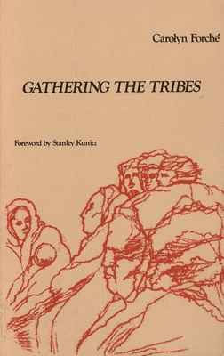 Gathering the Tribes - Forche, Carolyn