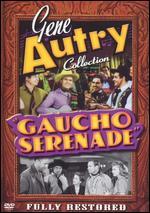 Gaucho Serenade - Frank McDonald