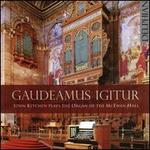 Gaudeamus Igitur: John Kitchen plays the Organ of the McEwan Hall