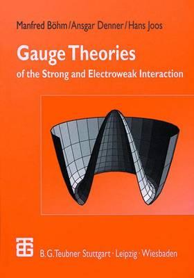 Gauge Theories - Bohm, Manfred, and Denner, Ansgar, and Joos, Hans