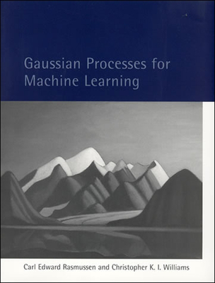 Gaussian Processes for Machine Learning - Rasmussen, Carl Edward