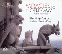Gautier de Coincy: Miracles of Notre Dame - Andrew Lawrence-King (organetto); Andrew Lawrence-King (medieval harp); Andrew Lawrence-King (psaltery);...