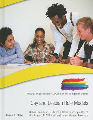 Gay and Lesbian Role Models - Seba, Jaime A, and Sears, James T, Professor, Ph.D. (Consultant editor)