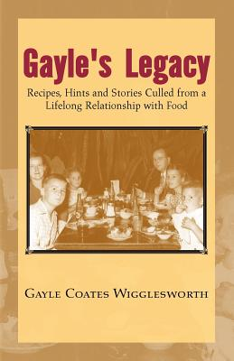 Gayle's Legacy - Wigglesworth, Gayle