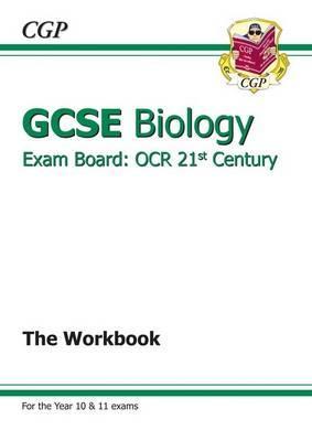 GCSE Biology OCR 21st Century Workbook (A*-G Course) - CGP Books (Editor)