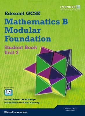 GCSE Mathematics Edexcel 2010: Spec B Foundation Unit 2 Student Book - Pledger, Keith, and Cumming, Graham, and Tanner, Kevin