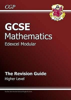GCSE Maths Edexcel B (Modular) Revision Guide - Higher - Parsons, Richard (Editor)