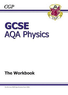 GCSE Physics AQA Workbook - CGP Books (Editor)