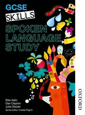 GCSE Skills Spoken Language Study - Clayton, Dan