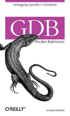 Gdb Pocket Reference - Robbins, Arnold
