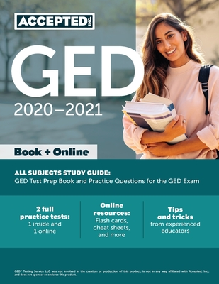 GED Study Guide 2020-2021 All Subjects: GED Test Prep and Practice Test Questions Book - Accepted, Inc Ged Exam Prep Team