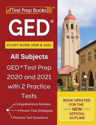 GED Study Guide 2020 and 2021 All Subjects: GED Test Prep 2020 and 2021 with 2 Practice Tests [Book Updated for the New Official Outline] - Tpb Publishing