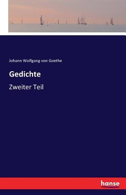 Gedichte - Goethe, Johann Wolfgang von