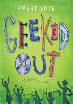 Geeked Out: A Lame New World - Skye, Obert