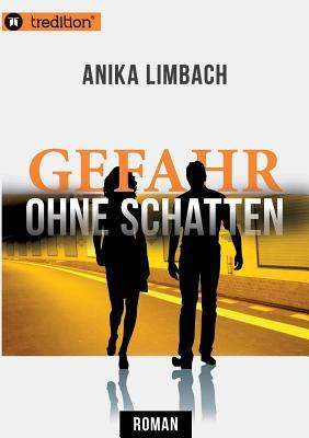 Gefahr Ohne Schatten - Limbach, Anika