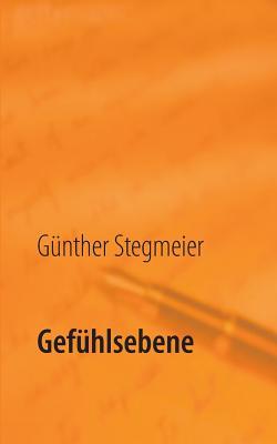 Gefuhlsebene - Stegmeier, Gunther