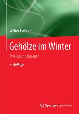 Geholze Im Winter: Zweige Und Knospen - Eschrich, Walter