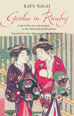Geisha in Rivalry - Nagai, Kafu, and Meissner, Kurt (Translated by), and Friedrich, Ralph (Translated by)