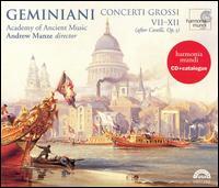 Geminiani: Concerti Grossi VII-XII (after Corelli, Op. 5) - Academy of Ancient Music; Alison McGillivray (cello); David Watkin (cello); Richard Egarr (harpsichord)