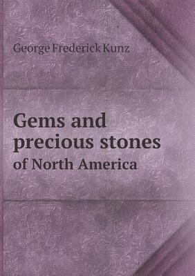 Gems and Precious Stones of North America - Kunz, George Frederick