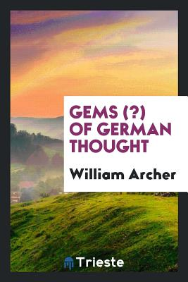 Gems (?) of German Thought - Archer, William