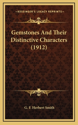 Gemstones and Their Distinctive Characters (1912) - Smith, G F Herbert