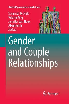 Gender and Couple Relationships - McHale, Susan M (Editor), and King, Valarie (Editor), and Van Hook, Jennifer (Editor)