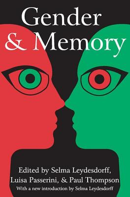 Gender and Memory - Leydesdorff, Selma (Introduction by), and Passerini, Luisa (Editor), and Thompson, Paul (Editor)