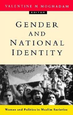 Gender and National Identity: Women and Politics in Muslim Societies - Moghadam, Valentine M