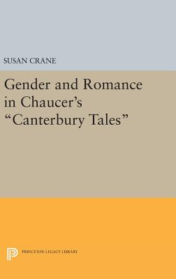 Gender and Romance in Chaucer's Canterbury Tales - Crane, Susan