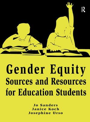 Gender Equity Sources and Resources for Education Students - Sanders, Jo