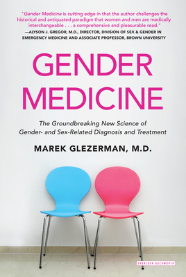 Gender Medicine: The Groundbreaking New Science of Gender- And Sex-Related Diagnosis and Treatment - Glezerman, Marek