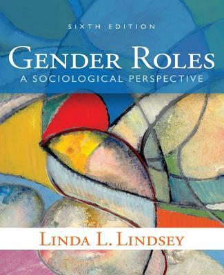 Gender Roles: A Sociological Perspective - Lindsey, Linda L.