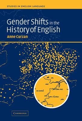 Gender Shifts in the History of English - Curzan, Anne, PhD