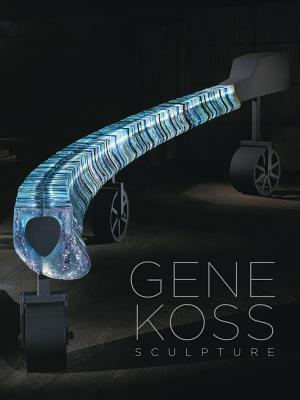 Gene Koss: Sculpture - Oldknow, Tina, and Yood, James, and Neil, Erik