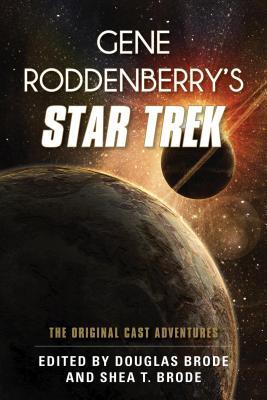 Gene Roddenberry's Star Trek: The Original Cast Adventures - Brode, Douglas (Editor)