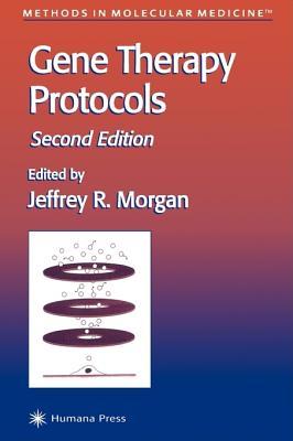 Gene Therapy Protocols: Second Edition - Morgan, Jeffrey R (Editor)