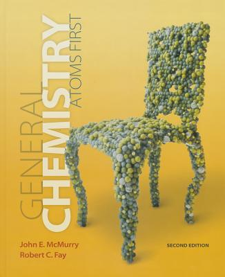 General Chemistry: Atoms First - McMurry, John, and Fay, Robert