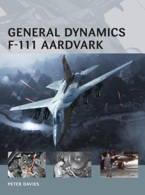 General Dynamics F-111 Aardvark - Davies, Peter E.