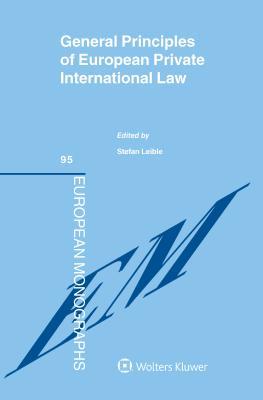 General Principles of European Private International Law - Leible, Stefan (Editor)